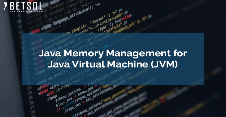 Java Memory Management (JVM)-2 | Betsol