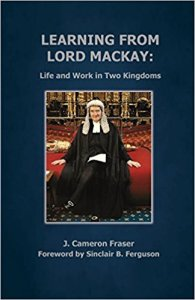 J. Cameron Fraser - Learning From Lord Mackay