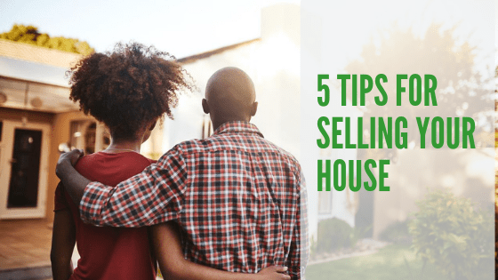 5 Tips For Selling Your House