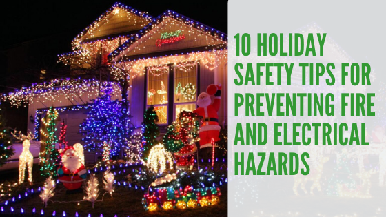 10 Holiday Safety Tips For Preventing Fire and Electrical Hazards