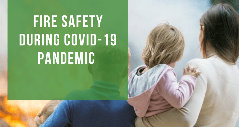 Fire safety during COVID-19 pandemic