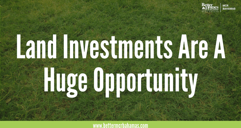 Land Investments Are A Huge Opportunity
