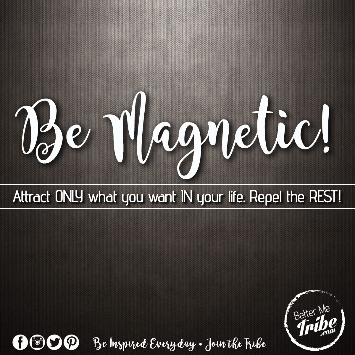 Be Magnetic