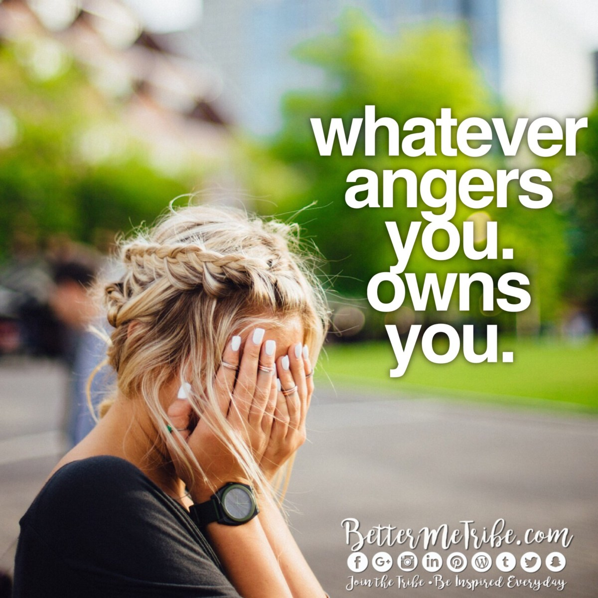 What angers you owns you.