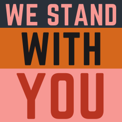 Pink black orange sign We Stand With You