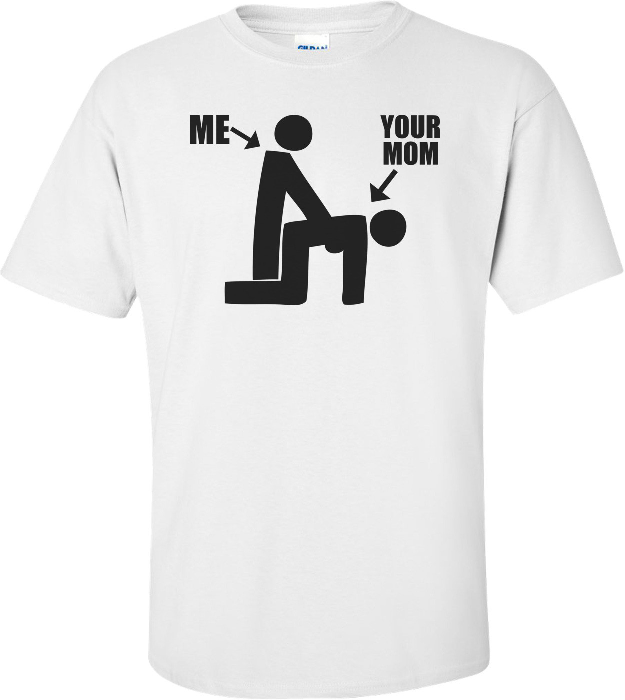 Me And Your Mom Funny Shirt