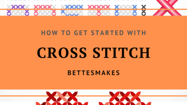 How To Get Started With Cross Stitch