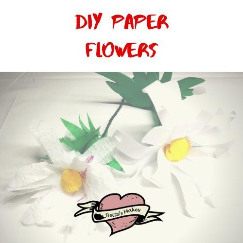 DIY Paper Flowers - BettesMakes
