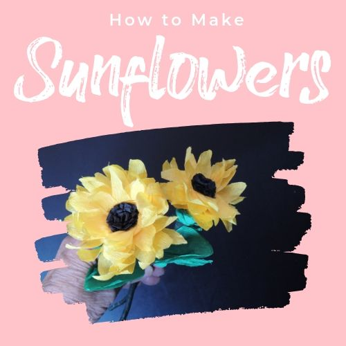 How to Make 3 Incredible Sunflowers