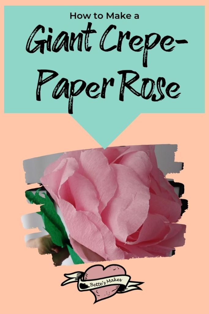 How to make a giant crepe-paper rose - BettesMakes.com