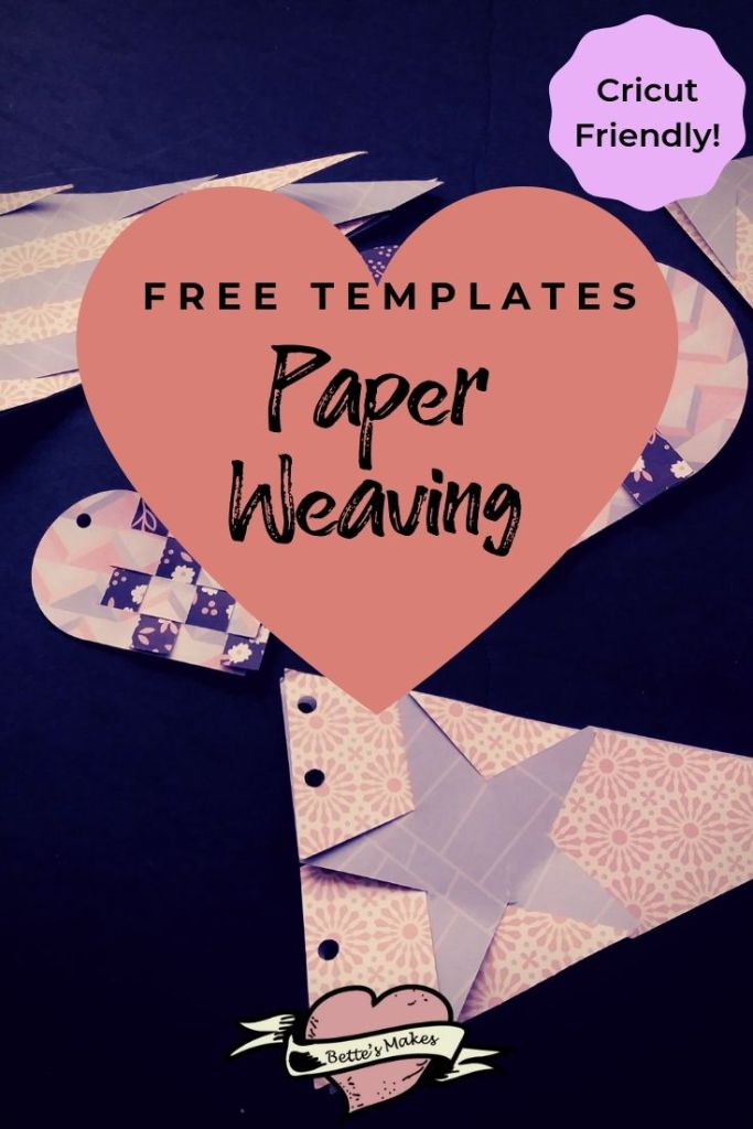 Cricut friendly paper weaving with free templates - BettesMakes.com
