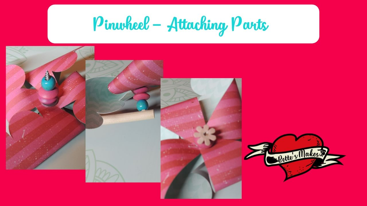 Pinwheels - Attaching Parts - BettesMakes.com