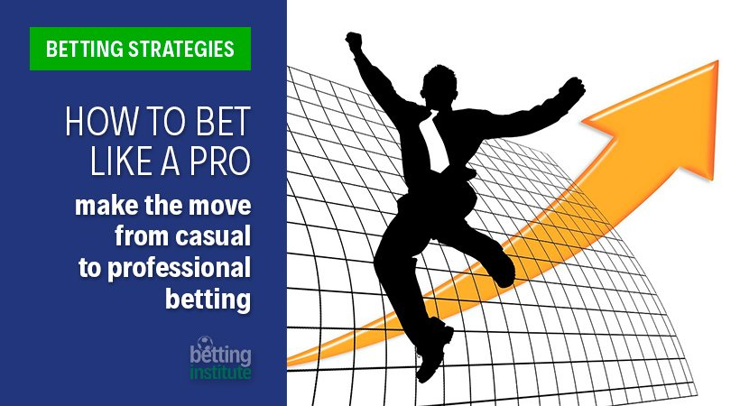 How To Bet Like A Pro
