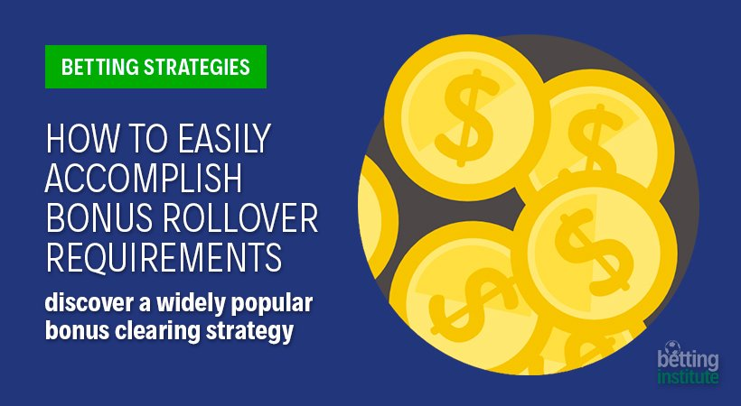 How To Easily Accomplish Bonus Rollover Requirements