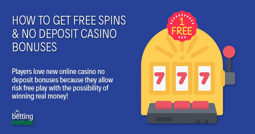 How To Get Free Spins & No Deposit Casino Bonuses