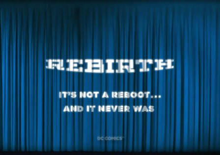 rebirth-not-a-reboot-and-it-never-was