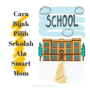 Cara Bijak Pilih Sekolah Ala Smart Mom