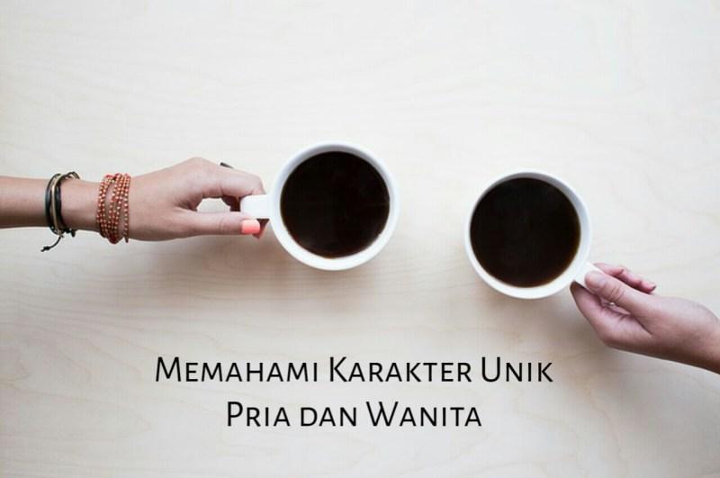 Memahami Karakter Unik Pria dan Wanita