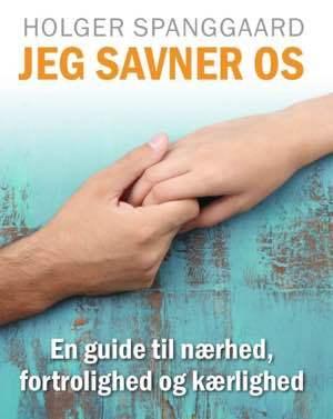 Bog: Jeg savner os - En guide til nærhed, fortrolighed og kærlighed.