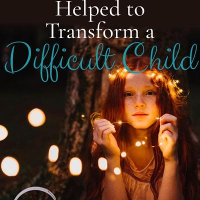 How Vision Helped to Transform a Difficult Child