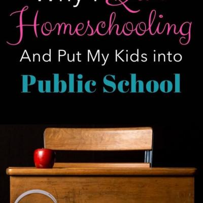 Why I Quit Homeschooling and Put My Kids into Public School