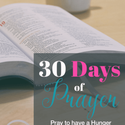 30 Days of Prayer: Pray to have a Hunger for the Word (Day 9)