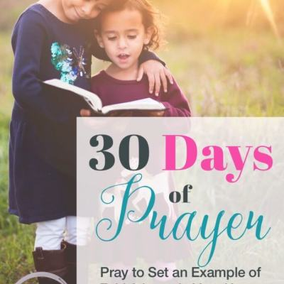 30 Days of Prayer: Pray to Set an Example for Faithfulness in Your Home (Day 20)