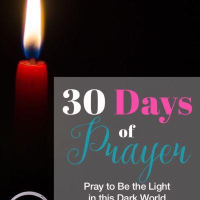 30 Days of Prayer: Pray to be the Light in this Dark World (Day 25)