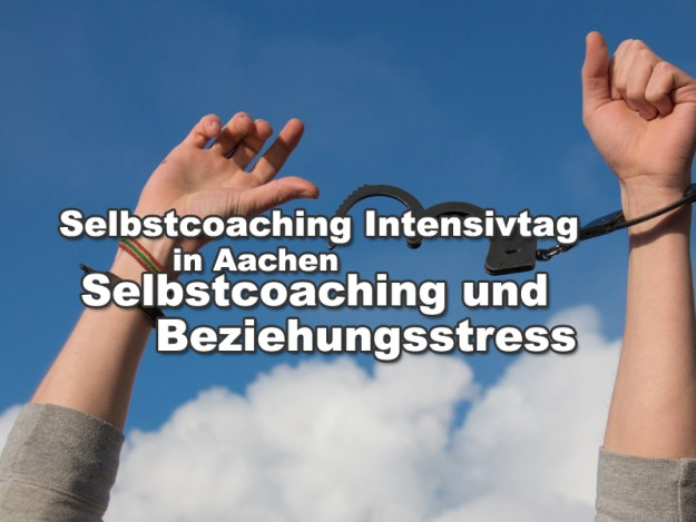 Selbstcoaching Intensivtag in Aachen Selbstcoaching und Beziehungsstress