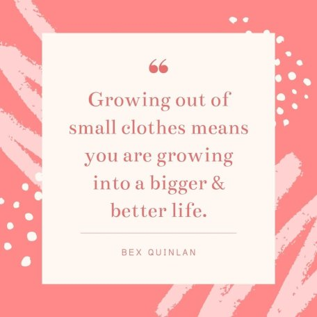 Growing out of small clothes anorexia recovery Bex Quinlan