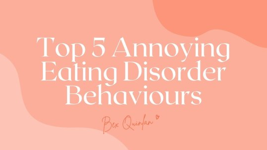 Top 5 annoying eating disorder behaviours