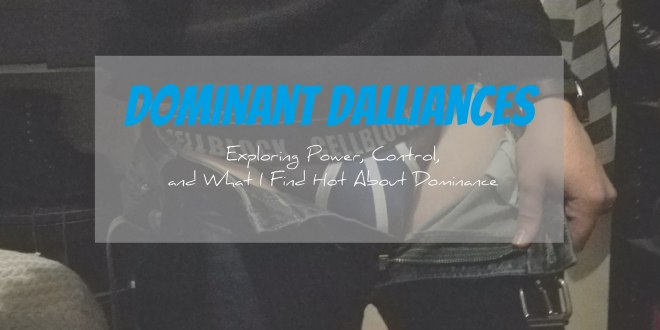 Dominant Dalliances