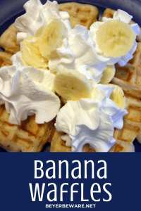 Banana Waffles are a semi-homemade waffle recipe made with a regular pancake mix and banana puree and topped off with whipped cream or maple syrup.