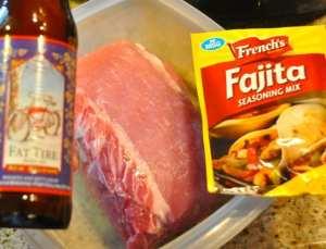 Pork loin, beer, fajita seasoning