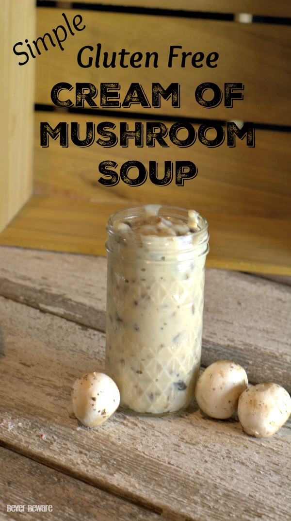 This easy Gluten-Free Cream of Mushroom Soup recipe is now a staple in my cooking for any recipe that calls for cream of mushroom soup. #GlutenFree #Soup #Recipe #FromScratch