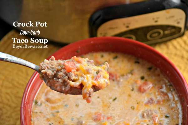 Crock Pot Low Carb Taco Soup Beyer Beware
