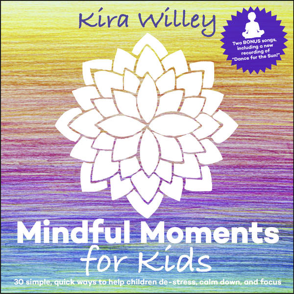 Review of Kira Willey's Mindful Moments for Kids!