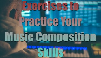 exercises to practice your music composition skills
