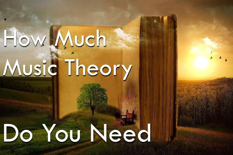 how much music theory do you need to start making music