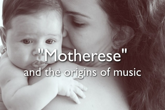 motherese and the origins of music