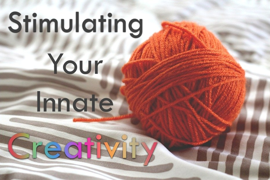 stimulating your innate creativity