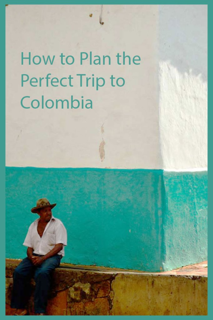 how-to-plan-the-perfect-trip-to-Colombia travel plans