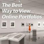 The Best Way to View Online Portfolios