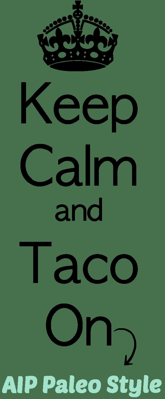 KeepCalmandTacoOn
