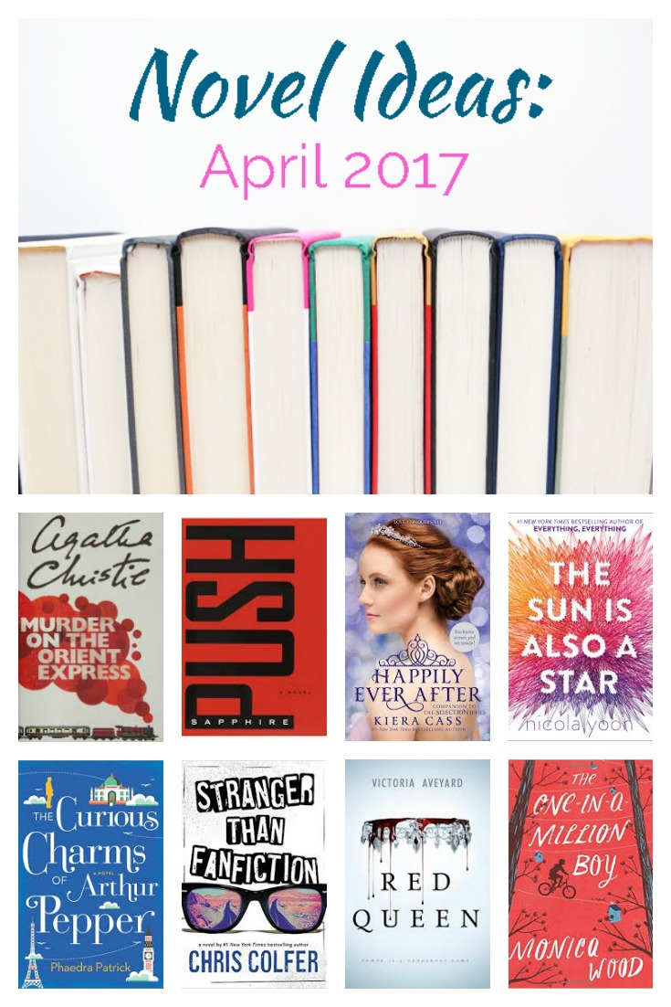 Novel Ideas April 2017- Mini reviews for all these books and more for the month of April