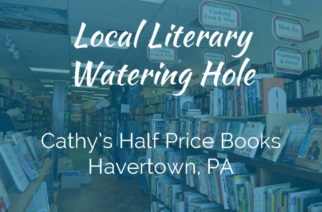 Local Literary Watering Hole: Cathy's Half Prices Books Havertown, PA