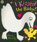 I kissed the Baby by Mary Murphy and 12 other amazing baby books you've never heard of.