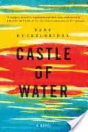 Fall in Love with Castle of Water by Dane Huckelbridge