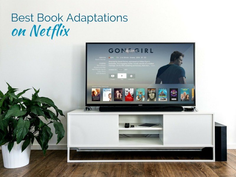 Ready to snuggle up for a winter of netflix watching? We've got the best book adaptations available on Netflix. From TV shows to Movies there is something for every man, woman and child on this list!