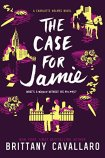 THe Case for Jamie - Charlotte Holmes #3